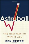 Astroball: The New Way to Win It All - Bea Reiter