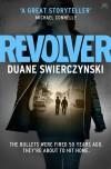 Revolver - Duane Swierczynski
