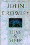 Love and Sleep - John Crowley