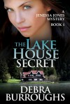 The Lake House Secret - Debra Burroughs