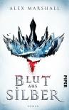 Blut aus Silber: Roman - Alex Marshall, Andreas Decker