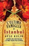 L'ultima famiglia di Istanbul (eNewton Narrativa) - Ayşe Kulin