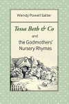 Tessa Beth & Co and the Godmothers' Nursery Rhymes (The Sugarplum Recipes Book 1) - Wendy Salter