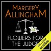 Flowers For The Judge - Margery Allingham, David     Thorpe