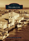 Seabrook (Images of America) (Images of America Series) - Ruth Burke, Don Holbrook