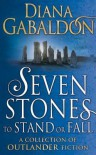 Seven Stones to Stand or Fall: A Collection of Outlander Fiction - Diana Gabaldon