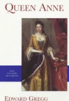 Yale English Monarchs - Queen Anne (The English Monarchs Series) - Edward Gregg