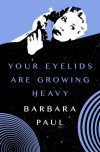 Your Eyelids Are Growing Heavy - Barbara Paul