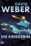 Die Kriegerin - David Weber, Ulf Ritgen