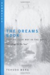 The Dreams Book: Finding Your Way in the Dark (Technology for the Soul Series) - Yehuda Berg
