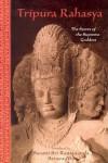 Tripura Rahasya: The Secret of the Supreme Goddess (Library of Perennial Philosophy) - Sri Ramanananda