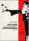 """Erika Mann und ihr politisches Kabarett die """"Pfeffermühle"""" 1933-1937 - Helga Keiser-Hayne, Erika Mann"""