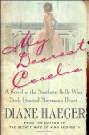 My Dearest Cecelia: A Novel of the Southern Belle Who Stole General Sherman's Heart - Diane Haeger