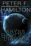The Abyss Beyond Dreams: Chronicle of the Fallers (Commonwealth: Chronicle of the Fallers) - Peter F. Hamilton
