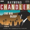 The Big Sleep: A BBC Full-Cast Radio Drama - Raymond Chandler, Toby Stephens, Full Cast