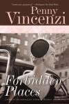 Forbidden Places: A Novel - Penny Vincenzi