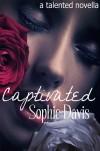 Captivated (Talented Saga, #3.5) - Sophie  Davis