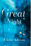 The Great Night - Chris Adrian