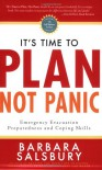 It's Time to Plan, Not Panic: Emergency Evacuation Preparedness and Coping Skills - Barbara Salsbury