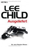Ausgeliefert: Roman - Lee Child