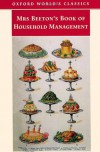 Mrs Beeton's Book of Household Management (Oxford World's Classics) - Isabella Beeton
