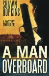 A Man Overboard - Shawn Hopkins