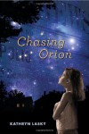 Chasing Orion - Kathryn Lasky