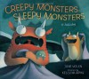 Creepy Monsters, Sleepy Monsters - Jane Yolen, Kelly Murphy