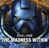 The Madness Within (Warhammer 40,000) - Steve Lyons
