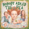Nobody Asked the Pea - John Warren Stewig