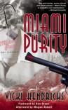 Miami Purity - Vicki Hendricks