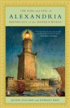 The Rise and Fall of Alexandria: Birthplace of the Modern World - Justin Pollard, Howard Reid