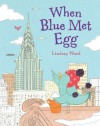 When Blue Met Egg - Lindsay  Ward