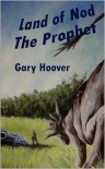 Land of Nod, The Prophet - Gary  Hoover