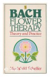 Bach Flower Therapy: The Complete Approach - MECHTHILD SCHEFFER