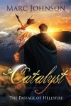 Catalyst (The Passage of Hellsfire, Book 1) - Marc Johnson