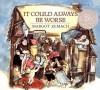 It Could Always Be Worse: A Yiddish Folk Tale - Margot Zemach
