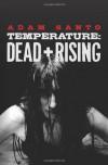 Temperature: Dead + Rising - Adam Santo