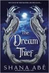 The Dream Thief (Drakon #2) - Shana Abe