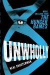 Unwholly (Unwind #2) - Neal Shusterman