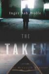 The Taken: A Hazel Micallef Mystery - Inger Ash Wolfe