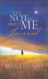 It's Not about Me Journal - Max Lucado