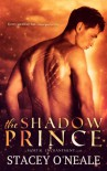 The Shadow Prince: The Prequel to Mortal Enchantment - Stacey O'Neale