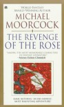 The Revenge of the Rose - Michael Moorcock