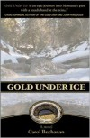 Gold Under Ice - Carol Buchanan