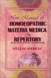 New Manual of Homoeopathic Materia Medica & Repertory (With Relationship of Remedies) - William Boericke