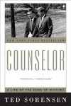 Counselor: A Life at the Edge of History - Theodore C. Sorensen