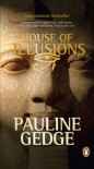 House of Illusions - Pauline Gedge