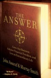 The Answer: Grow Any Business, Achieve Financial Freedom, and Live an Extraordinary Life - John Assaraf, Murray Smith