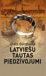 Latviešu tautas piedzīvojumi - Uldis Ģērmanis